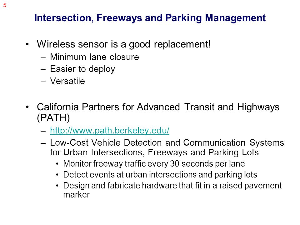 5 Intersection, Freeways and Parking Management Wireless sensor is a good replacement.