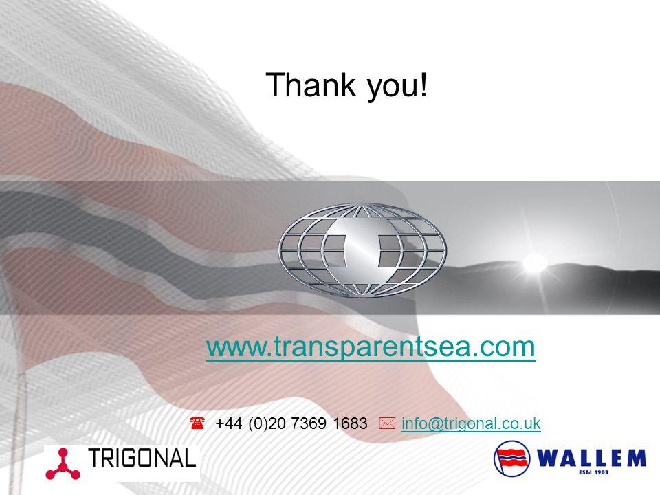 Thank you! www.transparentsea.com  +44 (0)20 7369 1683  info@trigonal.co.ukinfo@trigonal.co.uk