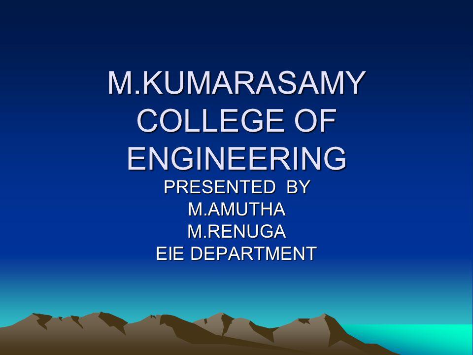 M.KUMARASAMY COLLEGE OF ENGINEERING PRESENTED BY M.AMUTHAM.RENUGA EIE DEPARTMENT