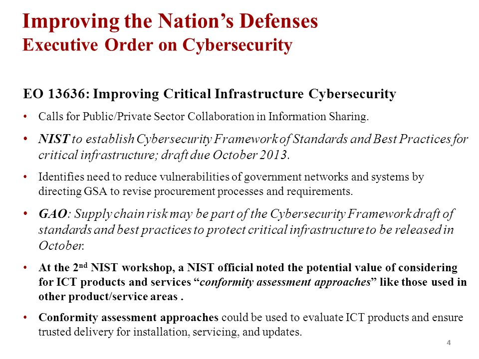 4 Improving the Nation's Defenses Executive Order on Cybersecurity EO 13636: Improving Critical Infrastructure Cybersecurity Calls for Public/Private Sector Collaboration in Information Sharing.