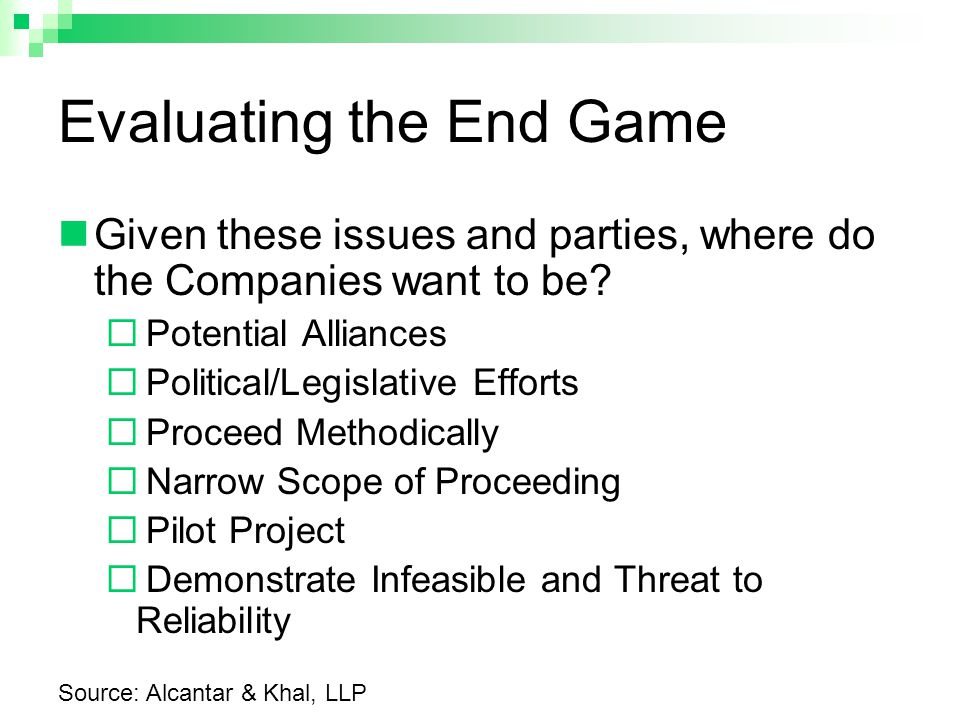 Evaluating the End Game Given these issues and parties, where do the Companies want to be.