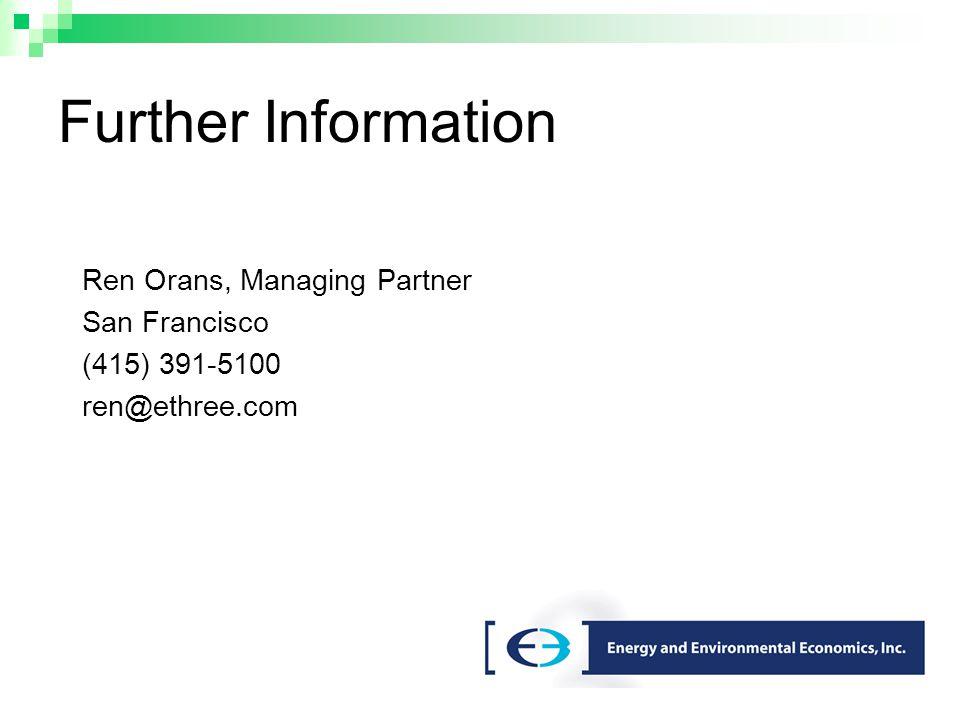 Further Information Ren Orans, Managing Partner San Francisco (415) 391-5100 ren@ethree.com
