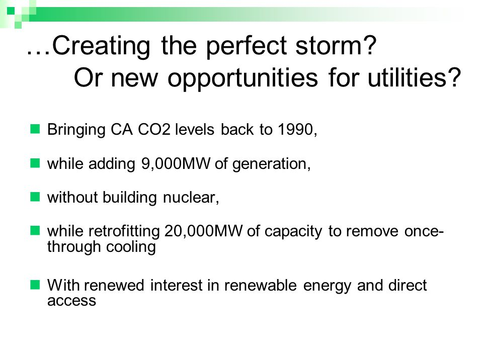 …Creating the perfect storm. Or new opportunities for utilities.