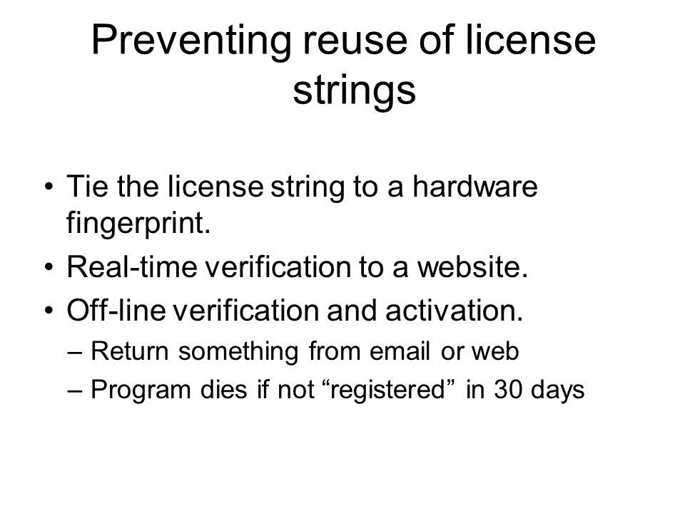 Tie the license string to a hardware fingerprint. Real-time verification to a website.