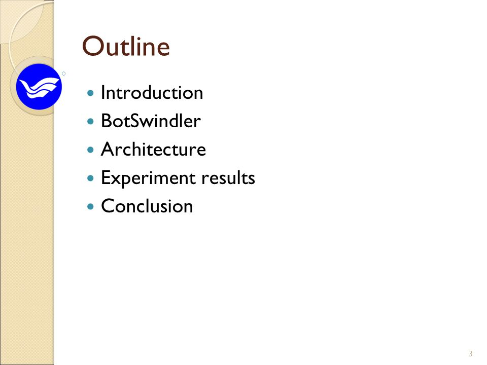 3 Outline Introduction BotSwindler Architecture Experiment results Conclusion