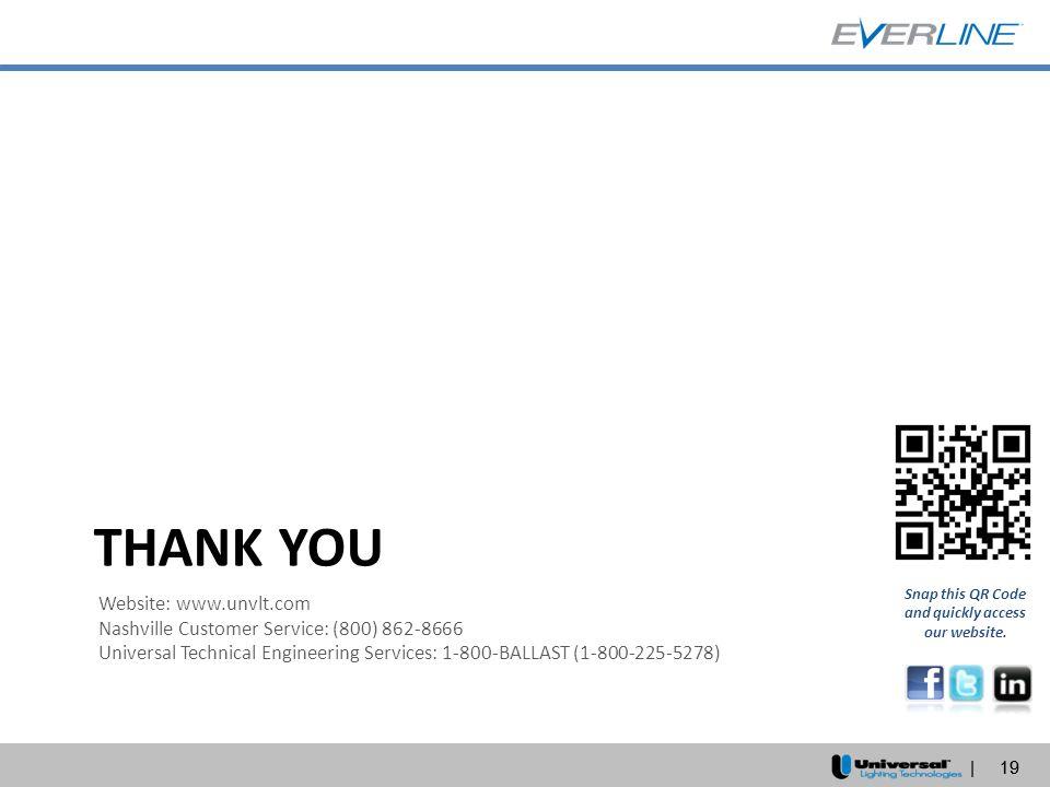 | 19 THANK YOU | 19 Website: www.unvlt.com Nashville Customer Service: (800) 862-8666 Universal Technical Engineering Services: 1-800-BALLAST (1-800-2