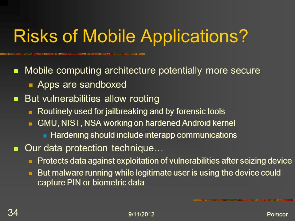9/11/2012Pomcor 34 Risks of Mobile Applications.