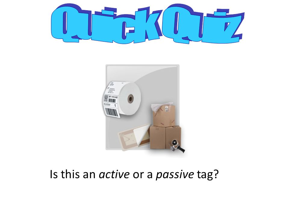 Is this an active or a passive tag?