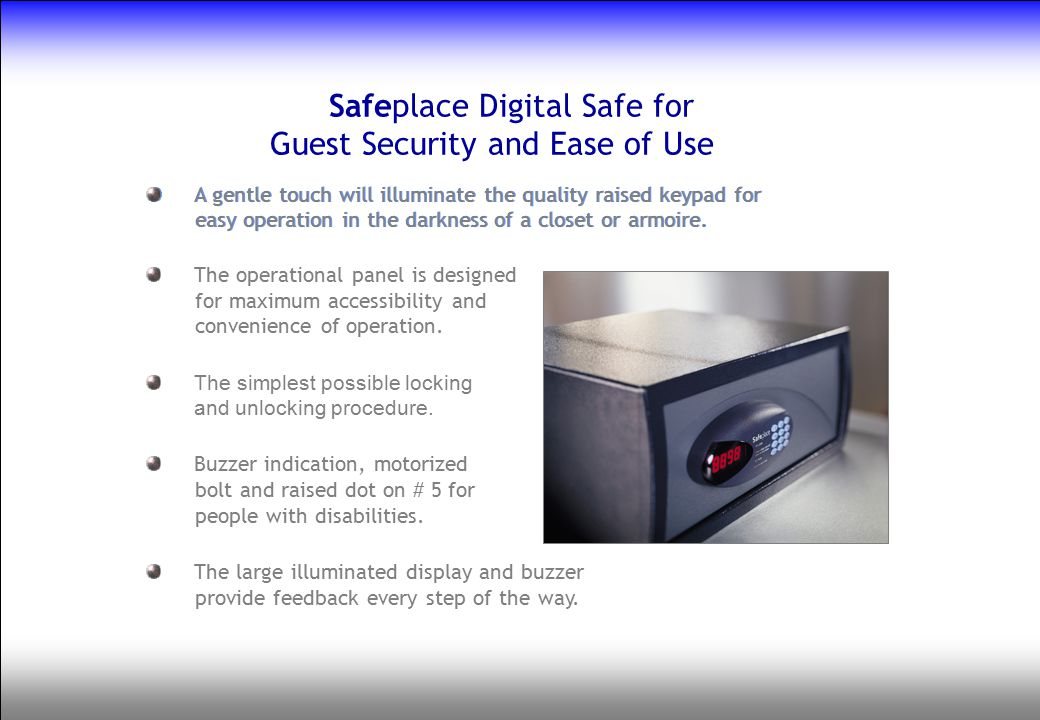 Safeplace Digital Safe for Guest Security and Ease of Use The operational panel is designed for maximum accessibility and convenience of operation. Th