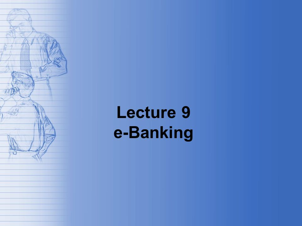 Lecture 9 e-Banking