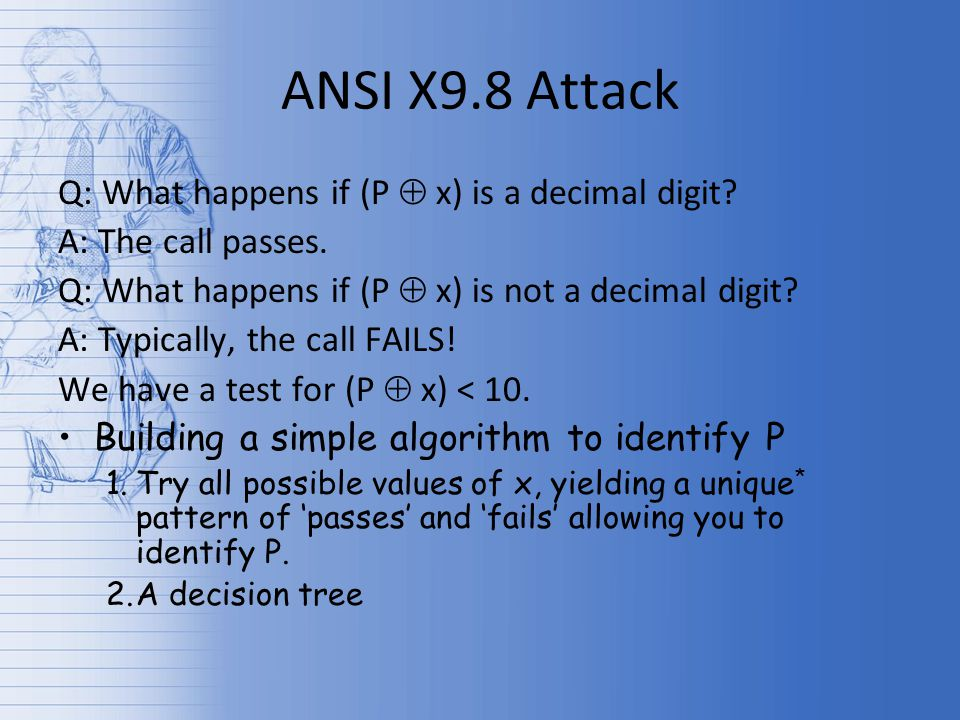 ANSI X9.8 Attack Q: What happens if (P  x) is a decimal digit.
