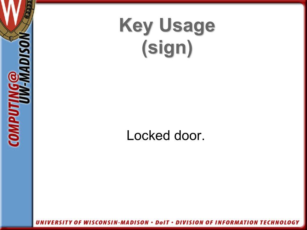 Key Usage (sign) Locked door.