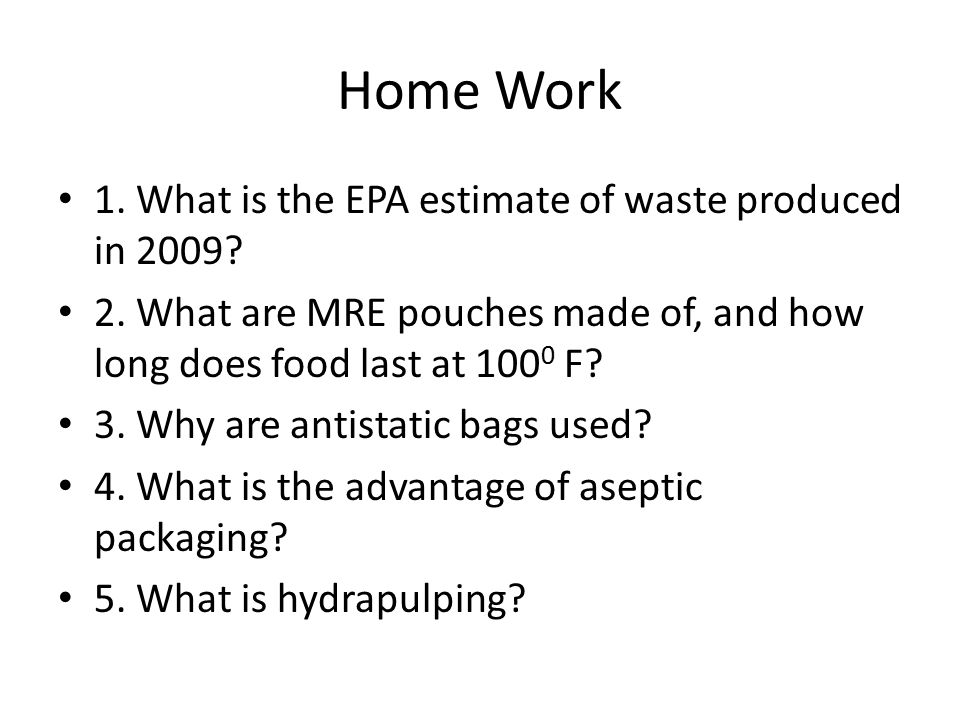 Home Work 1. What is the EPA estimate of waste produced in 2009.