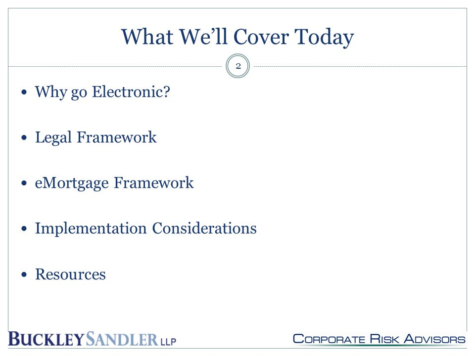 What We'll Cover Today Why go Electronic.