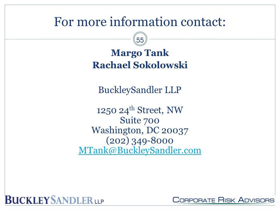 For more information contact: Margo Tank Rachael Sokolowski BuckleySandler LLP 1250 24 th Street, NW Suite 700 Washington, DC 20037 (202) 349-8000 MTank@BuckleySandler.com 55