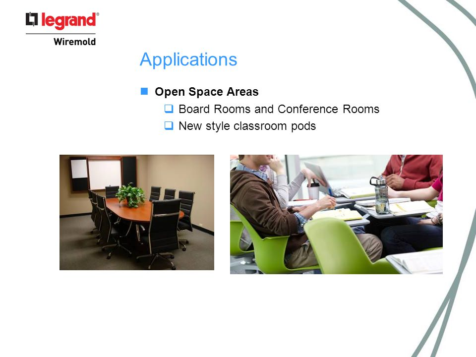Applications Open Space Areas  Board Rooms and Conference Rooms  New style classroom pods