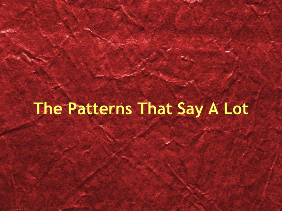 The Patterns That Say A Lot