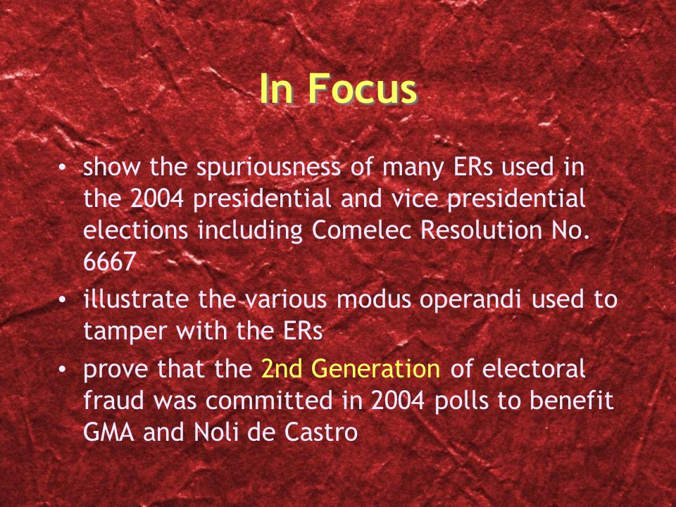 In Focus show the spuriousness of many ERs used in the 2004 presidential and vice presidential elections including Comelec Resolution No.
