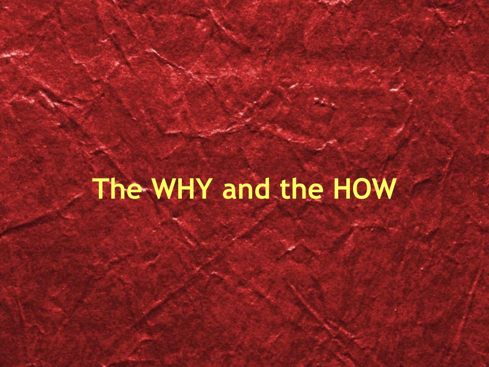 The WHY and the HOW