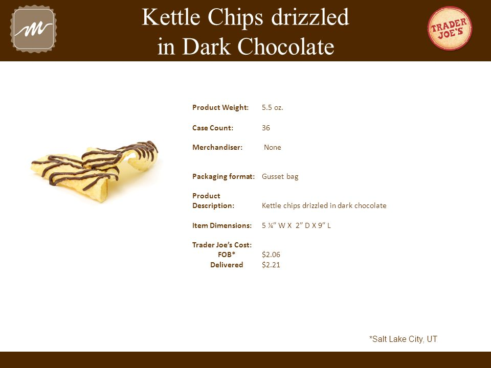 Kettle Chips drizzled in Dark Chocolate Product Weight:5.5 oz.