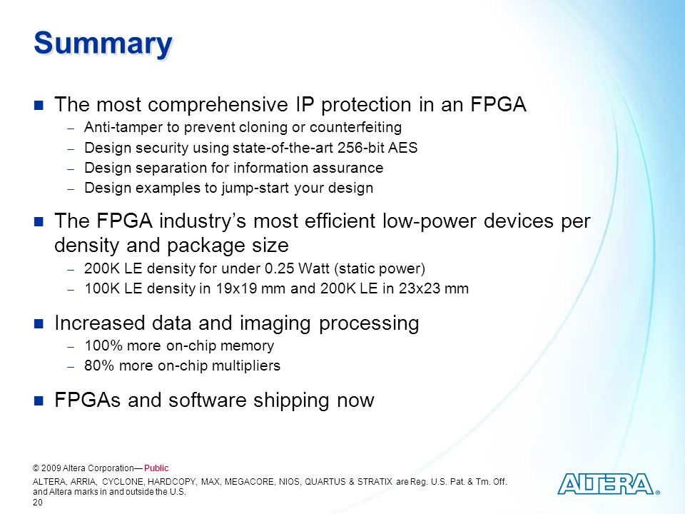 © 2009 Altera Corporation— Public ALTERA, ARRIA, CYCLONE, HARDCOPY, MAX, MEGACORE, NIOS, QUARTUS & STRATIX are Reg.