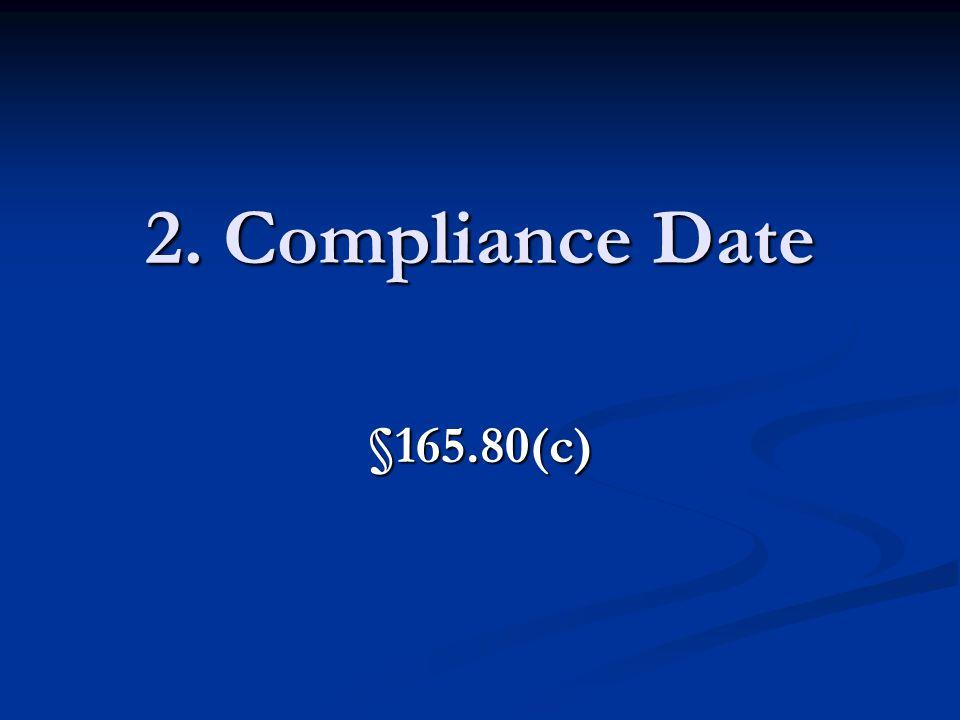 2. Compliance Date §165.80(c)