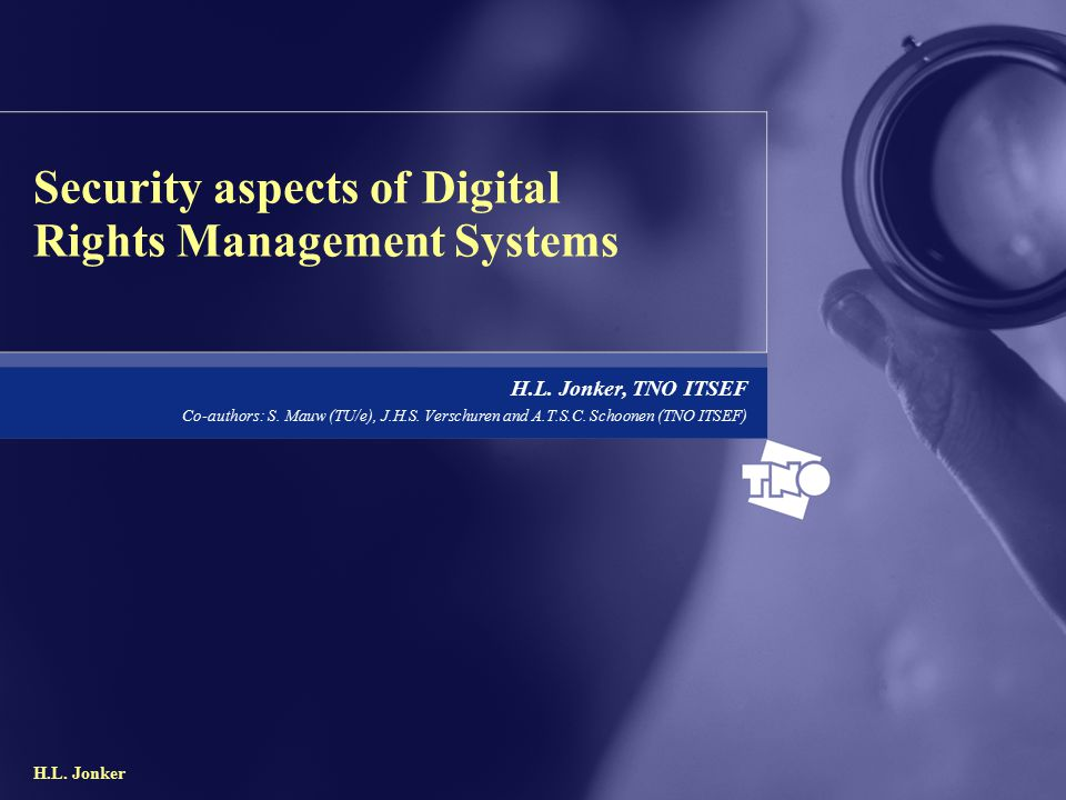 H.L. Jonker Security aspects of Digital Rights Management Systems H.L.