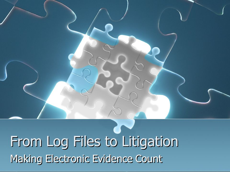 From Log Files to Litigation Making Electronic Evidence Count
