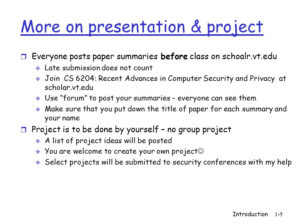 Introduction 1-5 More on presentation & project r Everyone posts paper summaries before class on schoalr.vt.edu  Late submission does not count  Joi