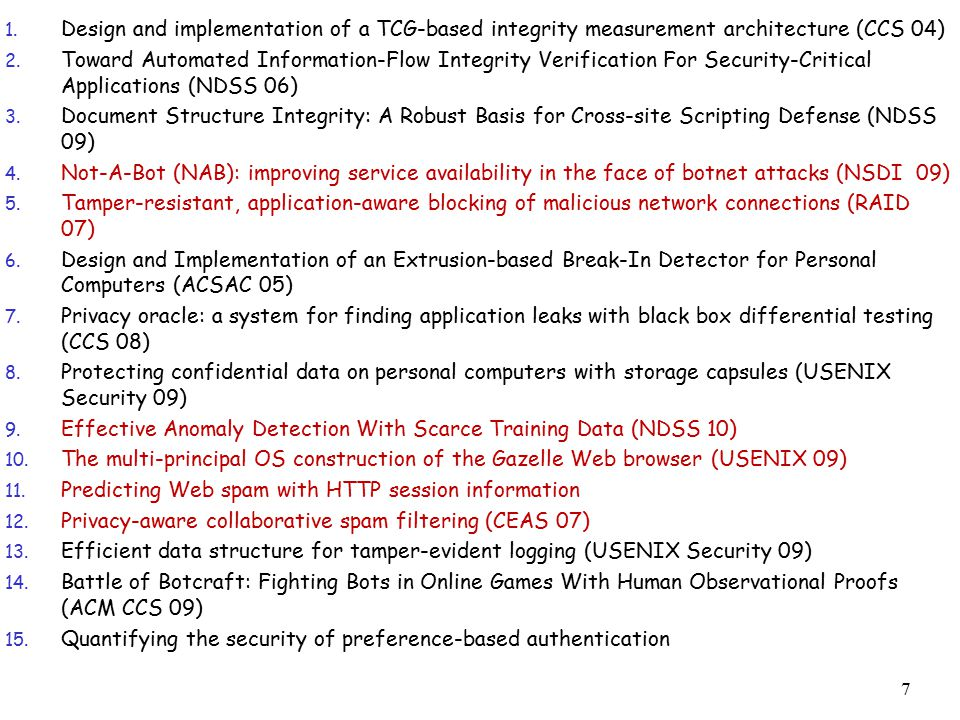 1. Design and implementation of a TCG-based integrity measurement architecture (CCS 04) 2. Toward Automated Information-Flow Integrity Verification Fo