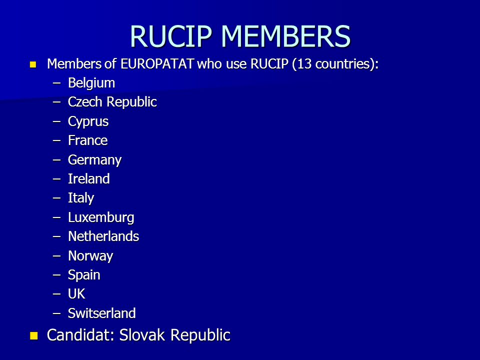 RUCIP THREE PARTS 1) Rucip rules and practices (e.g.