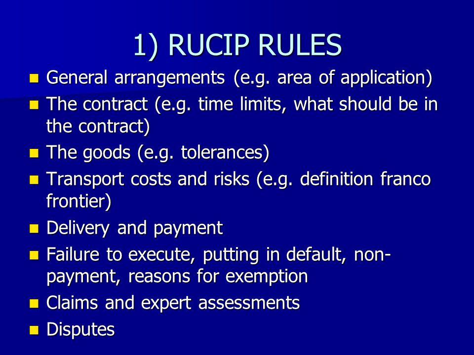 1) RUCIP RULES General arrangements (e.g. area of application) General arrangements (e.g.