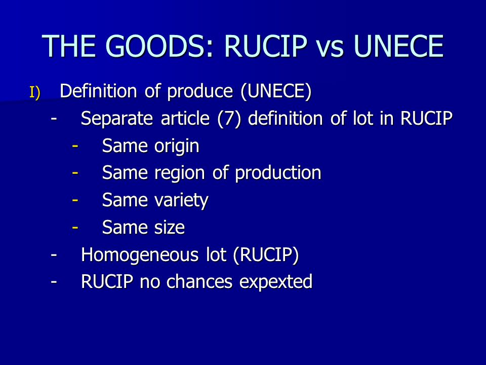 II) PROVISIONS CONCERNING THE VARIETY (UNECE) Absent in RUCIP (no DUS mentioned) Absent in RUCIP (no DUS mentioned) Variety only mentioned in article 8.4 RUCIP Variety only mentioned in article 8.4 RUCIP  Seed Potatoes must be of the variety stipulated in the contract RUCIP no chances expected RUCIP no chances expected
