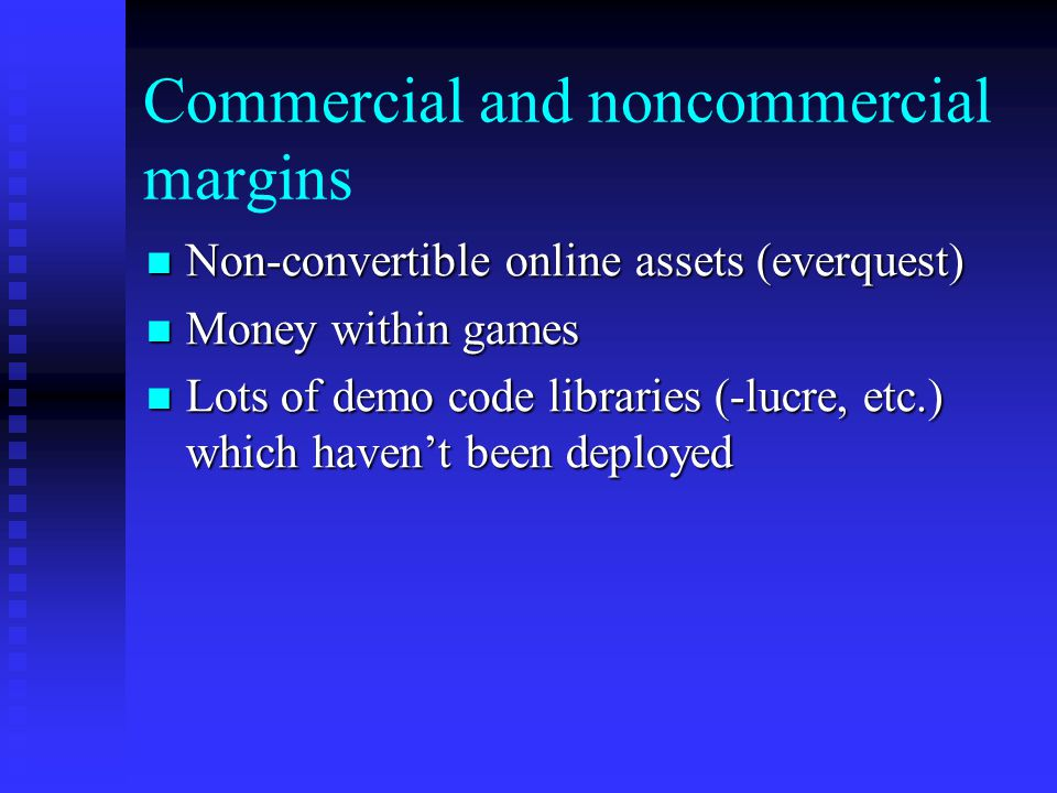 Commercial and noncommercial margins Non-convertible online assets (everquest) Non-convertible online assets (everquest) Money within games Money with