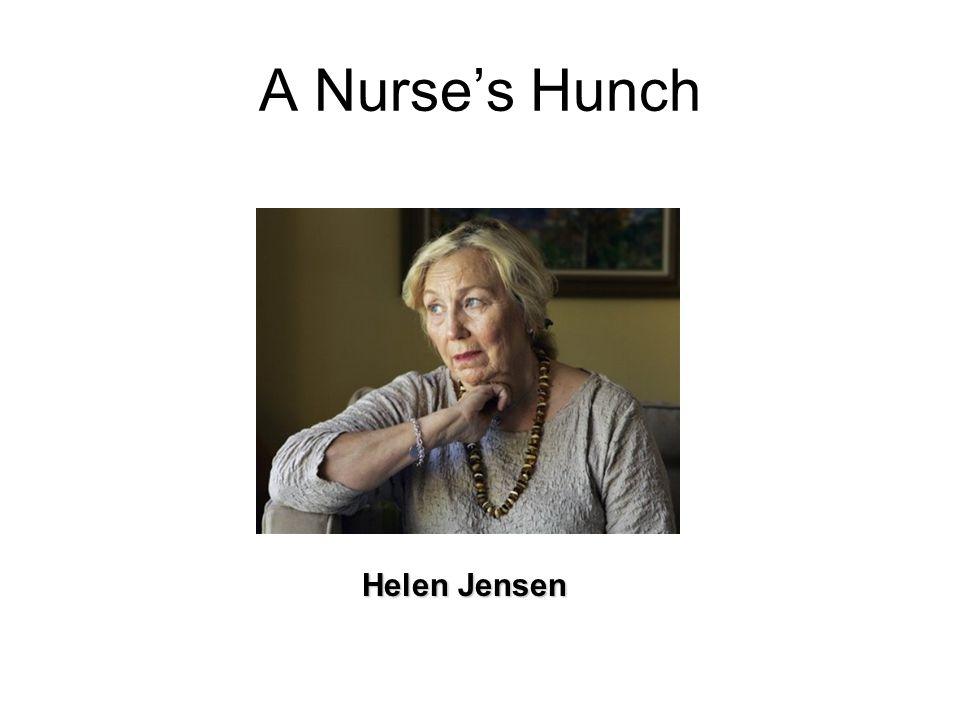 A Nurse's Hunch Helen Jensen