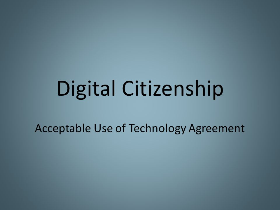 Digital Citizenship Acceptable Use of Technology Agreement