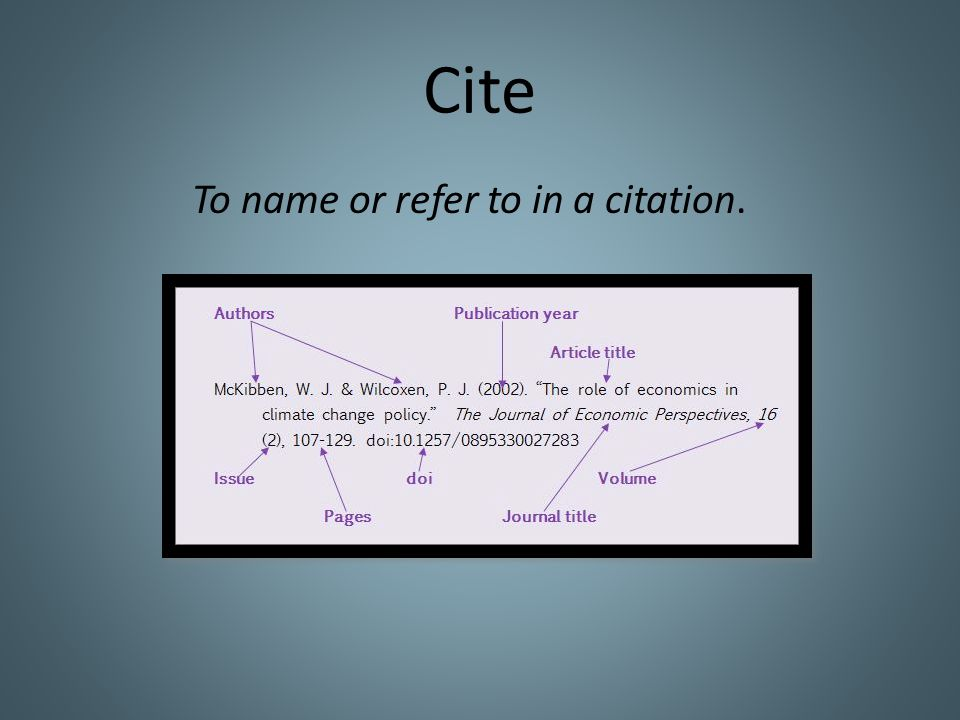 Cite To name or refer to in a citation.