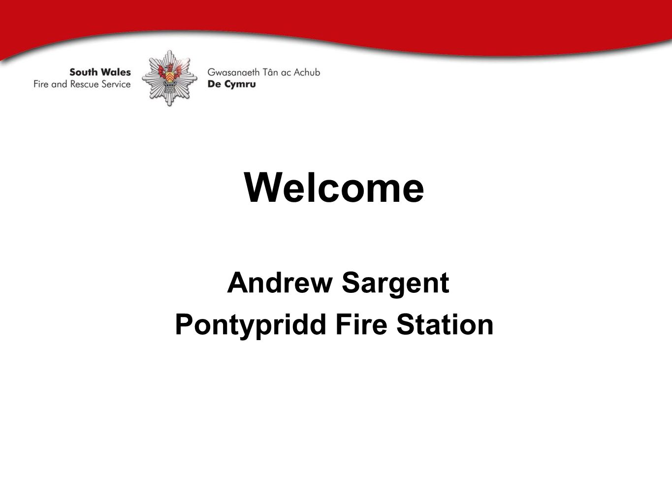 Welcome Andrew Sargent Pontypridd Fire Station