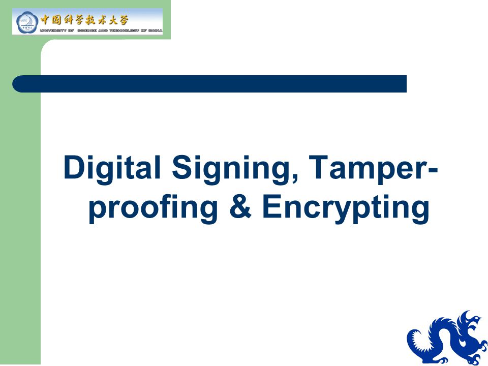 Digital Signing, Tamper- proofing & Encrypting