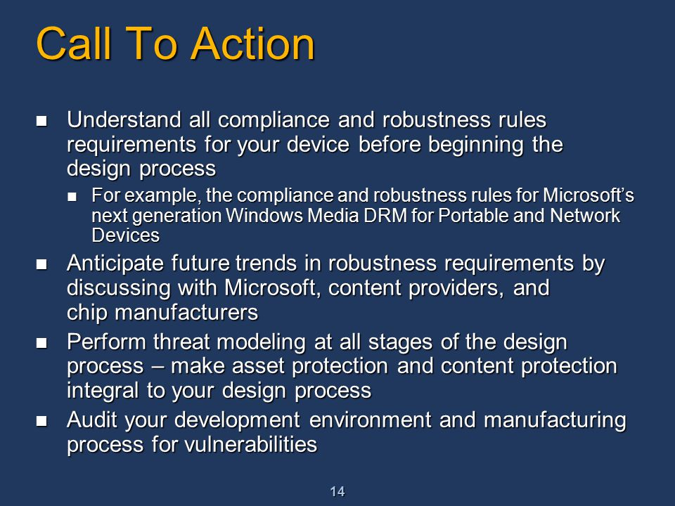 14 Call To Action Understand all compliance and robustness rules requirements for your device before beginning the design process Understand all compl