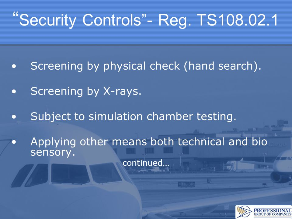 Security Controls - Reg. TS108.02.1 Screening by physical check (hand search).