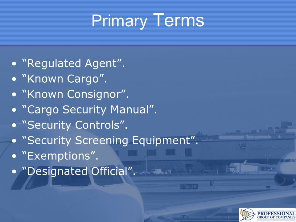 Security Controls - Reg.TS108.02.1 … continued Maturing by delaying transportation of cargo.