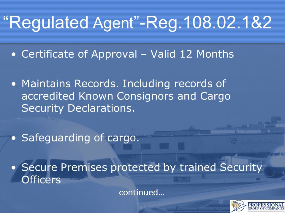 Regulated Agent -Reg.108.02.1&2...continued Applies Security Controls to Unknown Cargo.