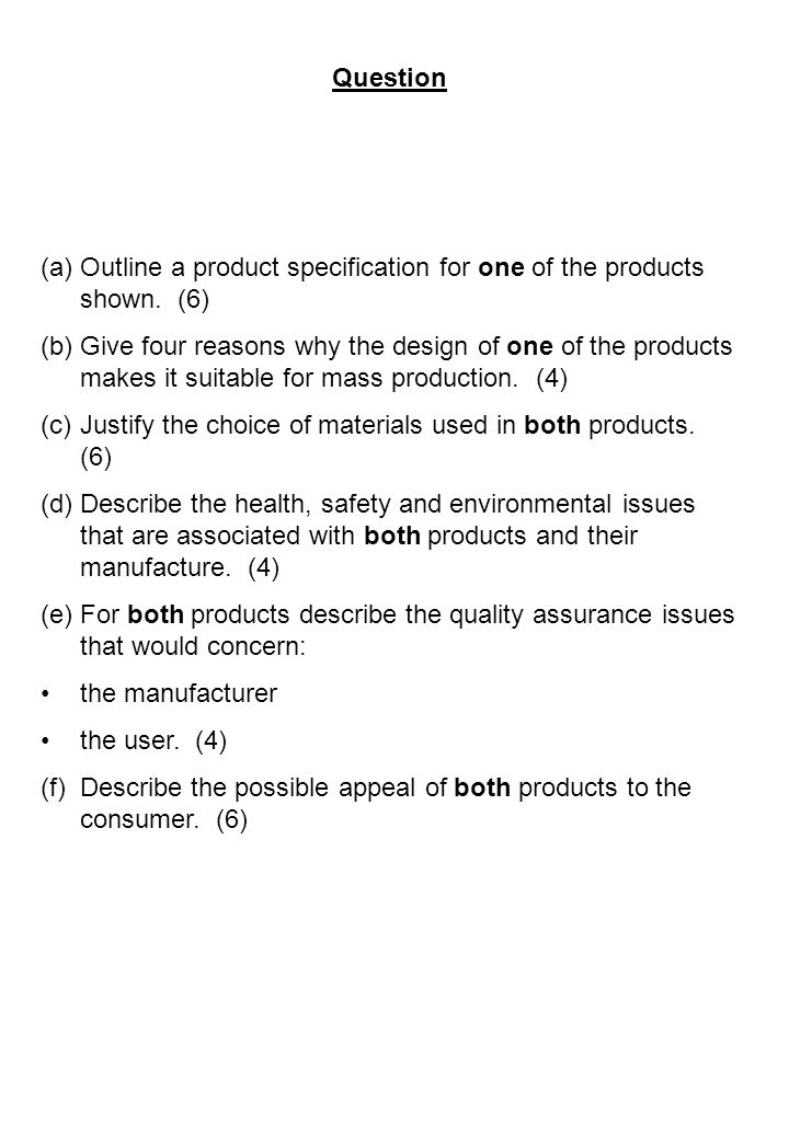 Question (a)Outline a product specification for one of the products shown.