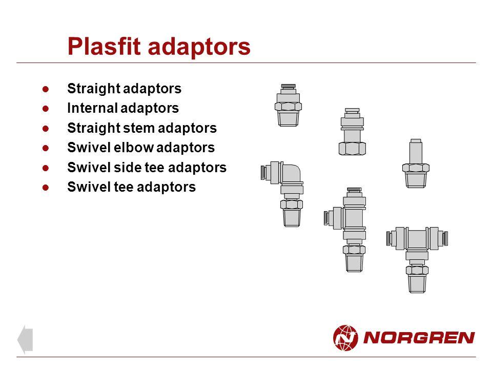 Plasfit adaptors Straight adaptors Internal adaptors Straight stem adaptors Swivel elbow adaptors Swivel side tee adaptors Swivel tee adaptors