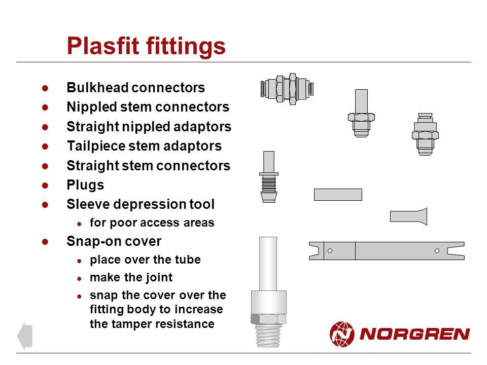 Plasfit fittings Bulkhead connectors Nippled stem connectors Straight nippled adaptors Tailpiece stem adaptors Straight stem connectors Plugs Sleeve d