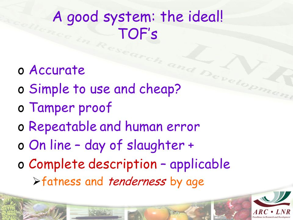 A good system: the ideal. TOF's oAccurate oSimple to use and cheap.