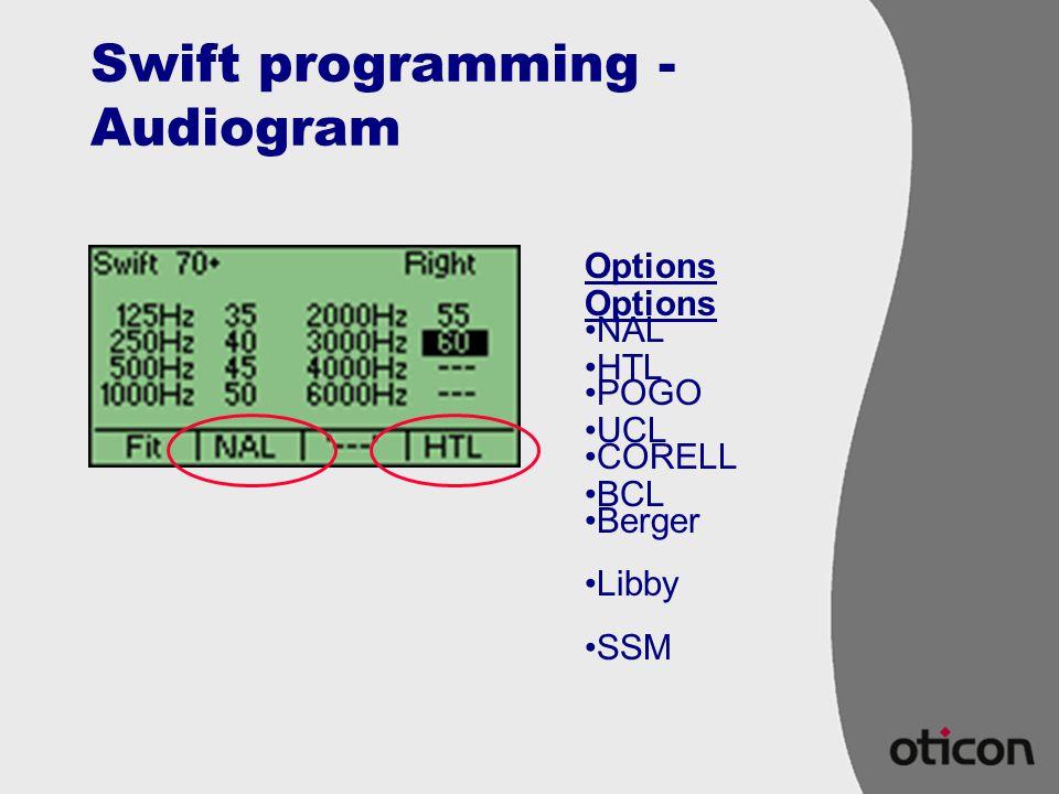 Swift programming - Audiogram Options NAL POGO CORELL Berger Libby SSM Options HTL UCL BCL