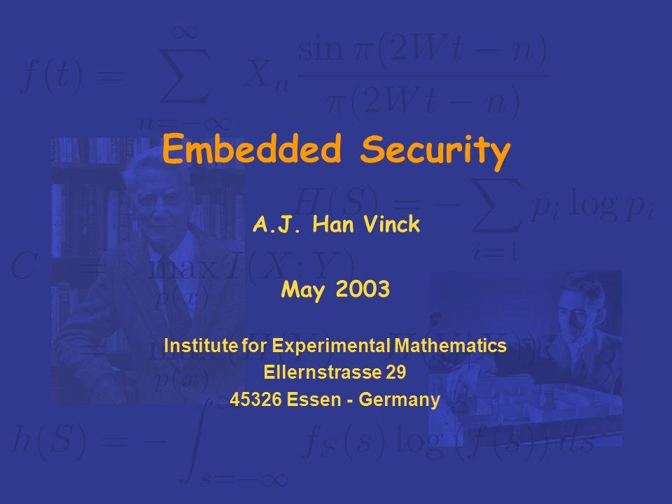 Institute for Experimental Mathematics Ellernstrasse 29 45326 Essen - Germany Embedded Security A.J.