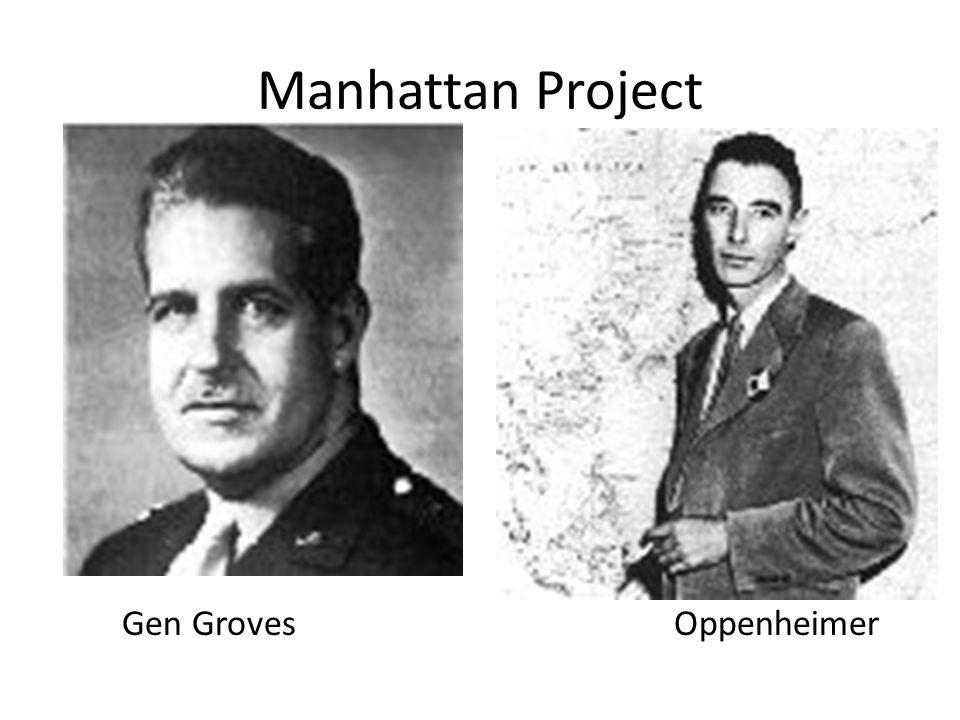 Manhattan Project Gen GrovesOppenheimer